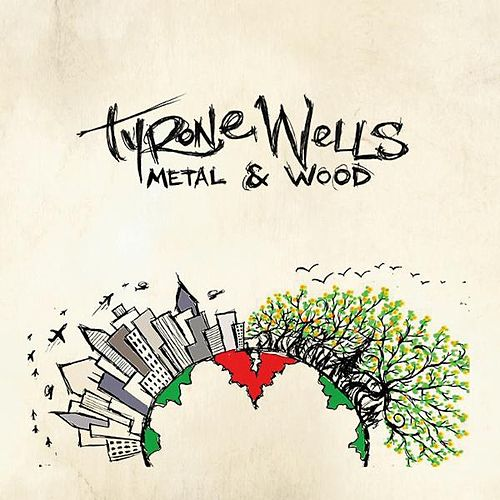 Instrumental - Metal & Wood by Tyrone Wells