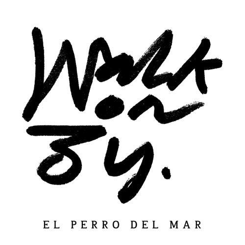 Walk On By by El Perro Del Mar