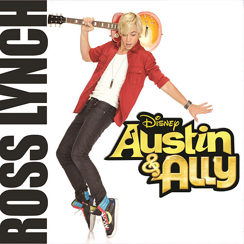Austin & Ally by Ross Lynch