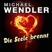 Die Seele brennt by Michael Wendler