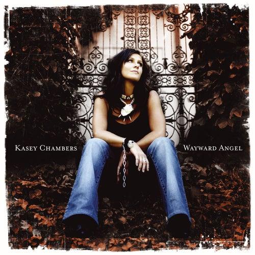 Wayward Angel by Kasey Chambers