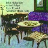 Alfred Polgar - Egon Friedell - Alexander Roda - Roda by Fritz Muliar