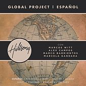 Global Project Español (with Marcos Witt, Marco Barrientos, Marcela Gandara and Alex Campos) by Hillsong Global Project