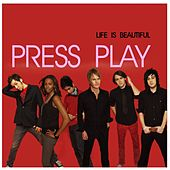 Life Is Beautiful by Press Play