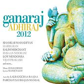 Ganaraj Adhiraj 2012 by Various Artists