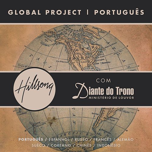 Global Project Português (with Diante Do Trono) by Hillsong Global Project