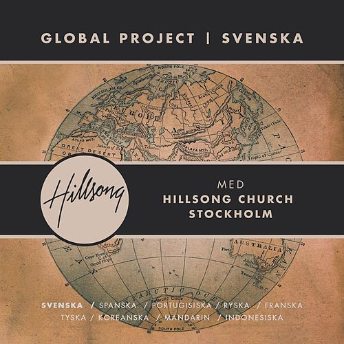 Global Project Svenska (with Hillsong Church Stockholm) by Hillsong Global Project