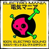 Electro Mania (100% Electro Sound) by Various Artists