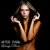 After Dark Lounge Piano Music: 30 Late Night Smooth Jazz Piano Music Classics at Luna del Mar by Lounge Piano Music Café After Dark