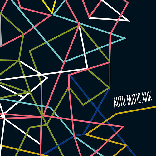 Auto.Matic.Mix (Mixed by Tobias Schmid & Stefan Sieber) by Various Artists