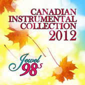 Canadian Instrumental Collection 2012 by Various Artists