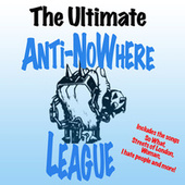 The Ultimate Anti Nowhere League by Anti-Nowhere League