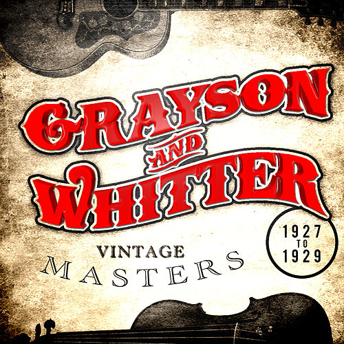 Vintage Masters 1927-1929 by Grayson & Whitter