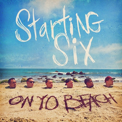 On Yo Beach by Starting Six