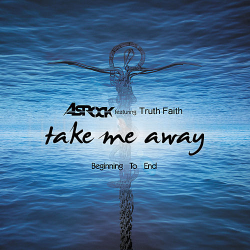 Take Me Away / Beginning to End by Various Artists