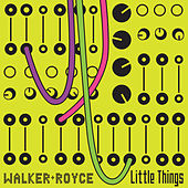 Little Things by Walker & Royce
