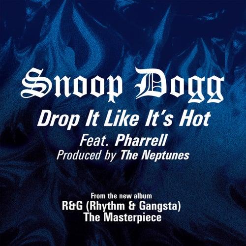 Drop It Like It's Hot by Snoop Dogg