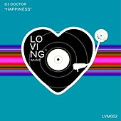 Happiness by DJ Doctor