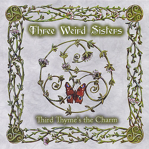 Third Thyme's the Charm by Three Weird Sisters