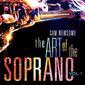 The Art of the Soprano, Vol. 1 by Sam Newsome