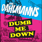 Dumb Me Down by The Dahlmanns