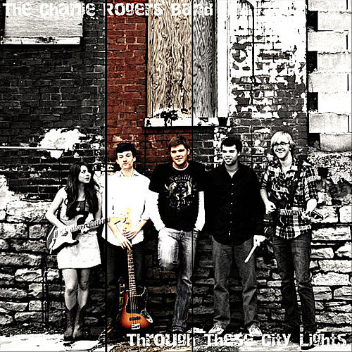 Through These City Lights by The Charlie Rogers Band