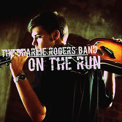 On the Run by The Charlie Rogers Band