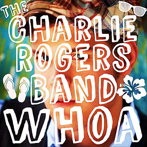Whoa by The Charlie Rogers Band