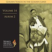 Milken Archive Digital Volume 14, Album 2: Golden Voices in the Golden Land - The Great Age of Cantorial Art in America by Various Artists