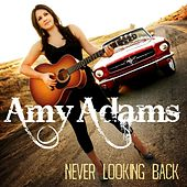Never Looking Back by Amy Adams