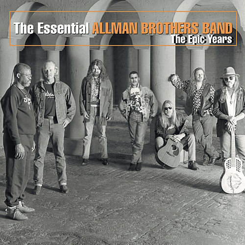The Essential Allman Brothers Band - The Epic Years by The Allman Brothers Band