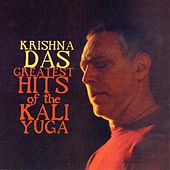 Greatest Hits Of The Kali Yoga by Krishna Das