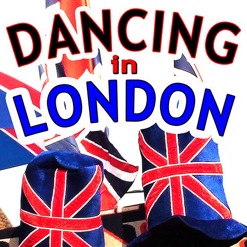Dancing in London by Various Artists