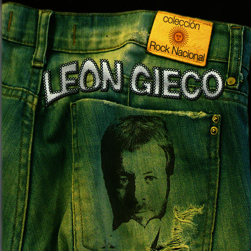 Colección Rock Nacional: León Gieco by Leon Gieco