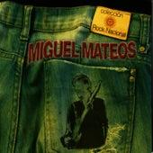Colección Rock Nacional: Miguel Mateos by Miguel Mateos
