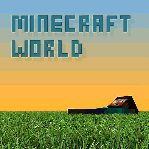 Minecraft World (feat. Brad Knauber) by Pedro Esparza