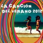 La Canción del Verano 2012 by Various Artists