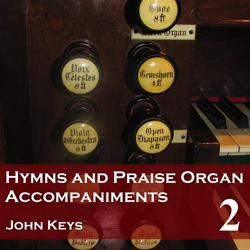 Hymns and Praise, Vol. 2 (Organ Accompaniments) by John Keys