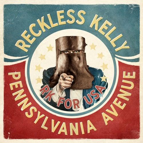 Pennsylvania Avenue - Single by Reckless Kelly