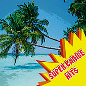 Super Caribe Hits by Various Artists
