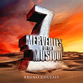 7 merveilles de la musique: Bruno Coulais by Various Artists