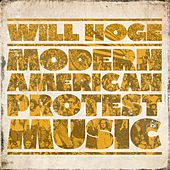 Modern American Protest Music by Will Hoge