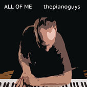 All of Me by The Piano Guys