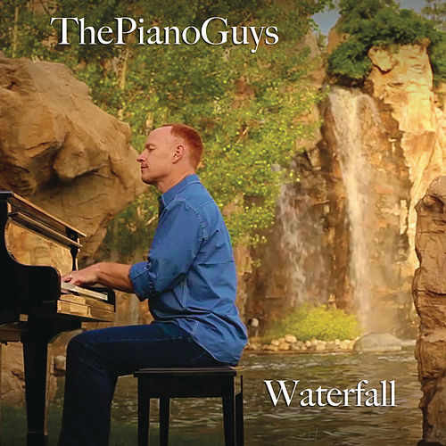 Waterfall by The Piano Guys