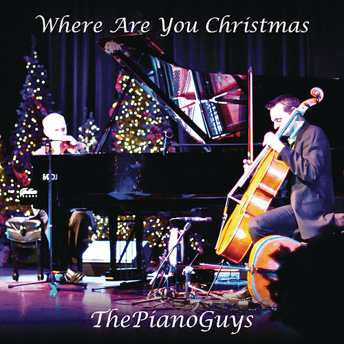 Where Are You Christmas by The Piano Guys