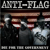 Die for the Government by Anti-Flag
