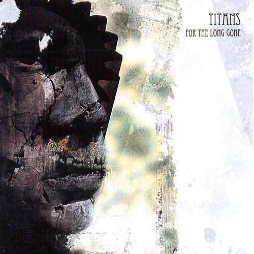 For The Long Gone (Album Sampler) by The Titans
