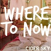 Where to Now by Cider Sky
