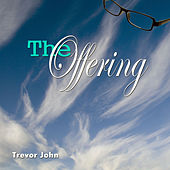 The Offering by Trevor John