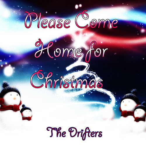 Please Come Home for Christmas by The Drifters